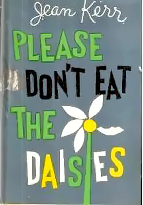 Jean Kerr's Please Don't Eat the Daisies